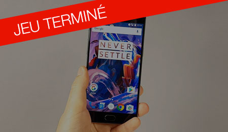 Tentez de gagner le smartphone OnePlus 3 !